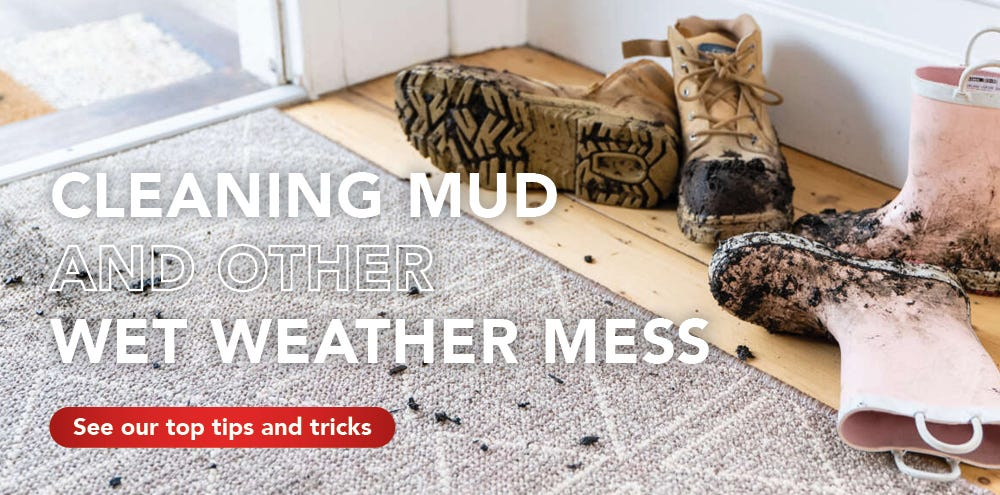 Top tips for cleaning mud and other wet weather messes